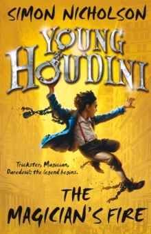Young Houdini: The Magician's Fire, Paperback Book