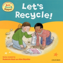 Oxford Reading Tree Read With Biff, Chip, and Kipper: First Experiences: Let's Recycle!, Paperback Book