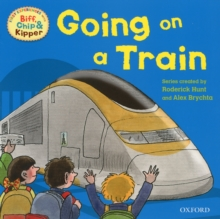 Oxford Reading Tree Read With Biff, Chip, and Kipper: First Experiences: Going on a Train, Paperback / softback Book