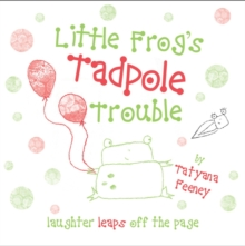 Little Frog's Tadpole Trouble, Paperback Book