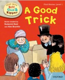 Oxford Reading Tree Read with Biff, Chip and Kipper: First Stories: Level 1: A Good Trick, Hardback Book