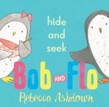 Bob and Flo: Hide and Seek, Hardback Book