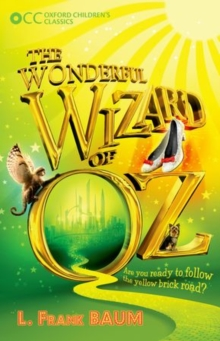 Oxford Children's Classics: The Wonderful Wizard of Oz, Paperback / softback Book