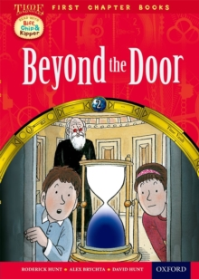 Oxford Reading Tree Read with Biff, Chip and Kipper: Level 11 First Chapter Books: Beyond the Door, Hardback Book