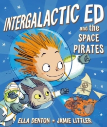 Intergalactic Ed and the Space Pirates, Paperback Book