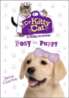 Dr KittyCat is Ready to Rescue: Posy the Puppy, Paperback Book