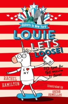 Unicorn in New York: Louie Lets Loose!, Paperback Book
