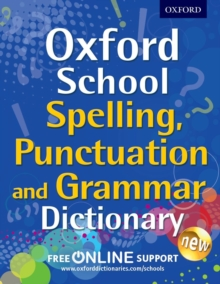 Oxford School Spelling, Punctuation and Grammar Dictionary : Comprehensive practice at home for 11-14 year olds, Mixed media product Book