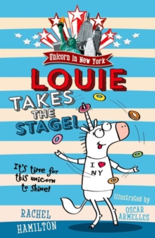 Unicorn in New York: Louie Takes the Stage!, Paperback Book