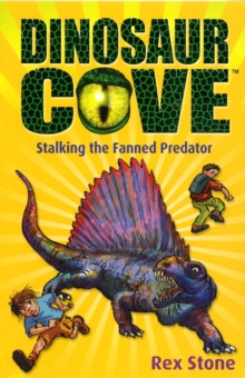 Dinosaur Cove: Stalking the Fanned Predator, Paperback Book
