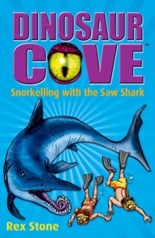 Dinosaur Cove: Snorkelling with the Saw Shark, Paperback Book