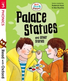 Read with Oxford: Stage 3: Biff, Chip and Kipper: Palace Statues and Other Stories, Paperback Book