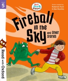 Read with Oxford: Stage 5: Biff, Chip and Kipper: Fireball in the Sky and Other Stories, Paperback / softback Book