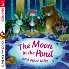 Read with Oxford: Stage 3: Phonics: The Moon in the Pond and Other Tales, Paperback Book