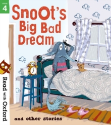 Read with Oxford: Stage 4: Snoot's Big Bad Dream and Other Stories, Paperback / softback Book