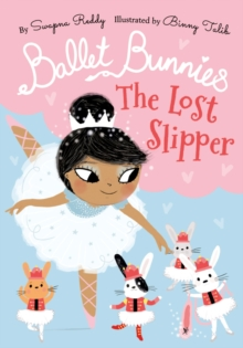 Ballet Bunnies: The Lost Slipper, Paperback / softback Book