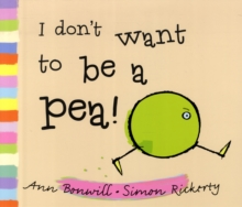 I Don't Want to be a Pea!, Paperback Book