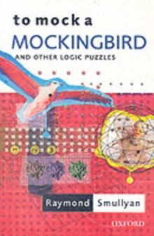 To Mock a Mockingbird: and Other Logic Puzzles, Paperback Book