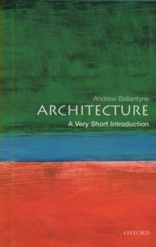 Architecture: A Very Short Introduction, Paperback Book