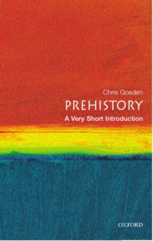 Prehistory: A Very Short Introduction, Paperback Book