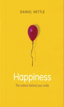 Happiness : The Science Behind Your Smile, Paperback Book