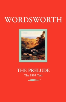 The Prelude : Or Growth of a Poet's Mind (Text of 1805), Paperback Book