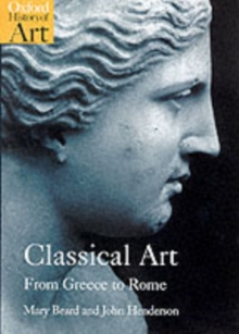 Classical Art : From Greece to Rome, Paperback Book
