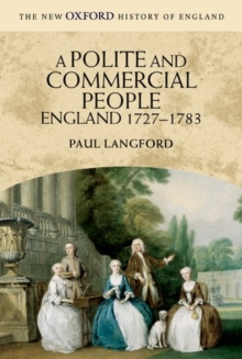 A Polite and Commercial People : England 1727-1783, Paperback Book
