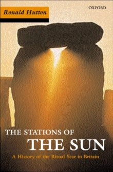 The Stations of the Sun : A History of the Ritual Year in Britain, Paperback Book