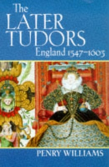 The Later Tudors : England 1547-1603, Paperback Book