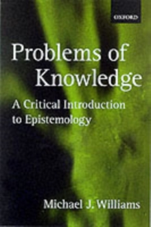 Problems of Knowledge : A Critical Introduction to Epistemology, Paperback Book