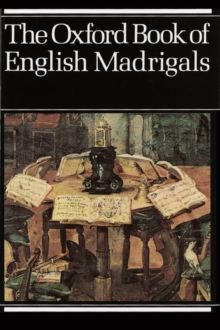 The Oxford Book of English Madrigals : Vocal Score, Sheet music Book