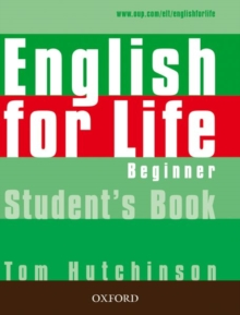 English for Life: Beginner: Student's Book : General English four-skills course for adults, Paperback Book