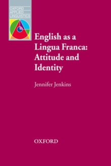 English as a Lingua Franca: Attitude and Identity, Paperback Book