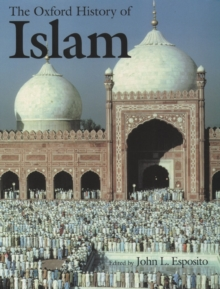 The Oxford History of Islam, Hardback Book