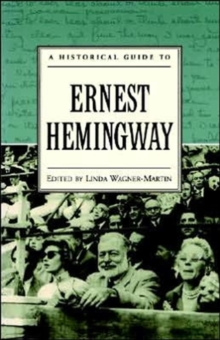 A Historical Guide to Ernest Hemingway, Hardback Book