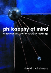 Philosophy of Mind : Classical and Contemporary Readings, Paperback Book