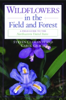 Wildflowers in the Field and Forest : A Field Guide to the Northeastern United States, Paperback / softback Book