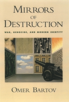 Mirrors of Destruction : War, Genocide, and Modern Identity, Paperback / softback Book