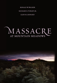 Massacre at Mountain Meadows : An American Tragedy, Hardback Book