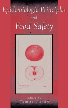 Epidemiologic Principles and Food Safety, Hardback Book