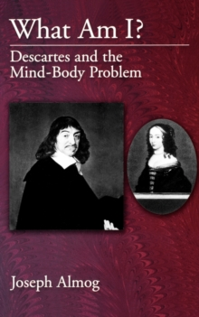 What Am I? : Descartes and the Mind-Body Problem, Paperback / softback Book