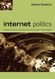Internet Politics : States, Citizens, and New Communication Technologies, Paperback Book
