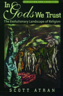 In Gods We Trust : The Evolutionary Landscape of Religion, Paperback Book