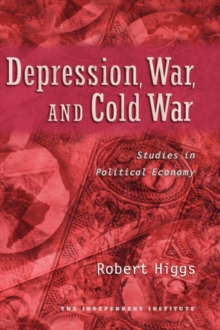 Depression, War, and Cold War : Studies in Political Economy, Hardback Book