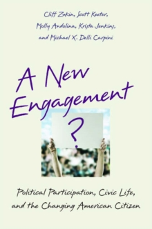 A New Engagement? : Political Participation, Civic Life, and the Changing American Citizen, Paperback / softback Book