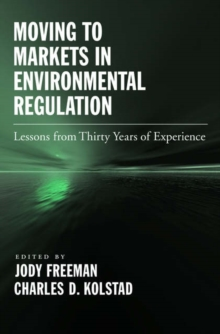 Moving to Markets in Environmental Regulation : Lessons from Twenty Years of Experience, Hardback Book
