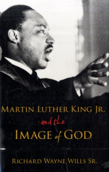 Martin Luther King, Jr., and the Image of God, Hardback Book