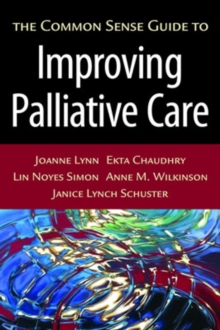 The Common Sense Guide to Improving Palliative Care, Paperback / softback Book