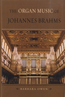 The Organ Music of Johannes Brahms, Hardback Book